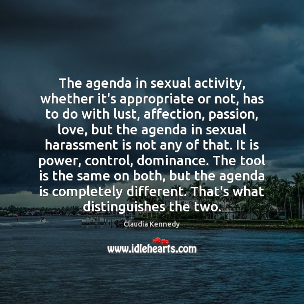 The agenda in sexual activity, whether it's appropriate or not, has to Image