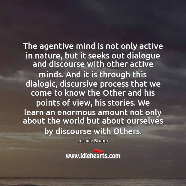 Image, The agentive mind is not only active in nature, but it seeks