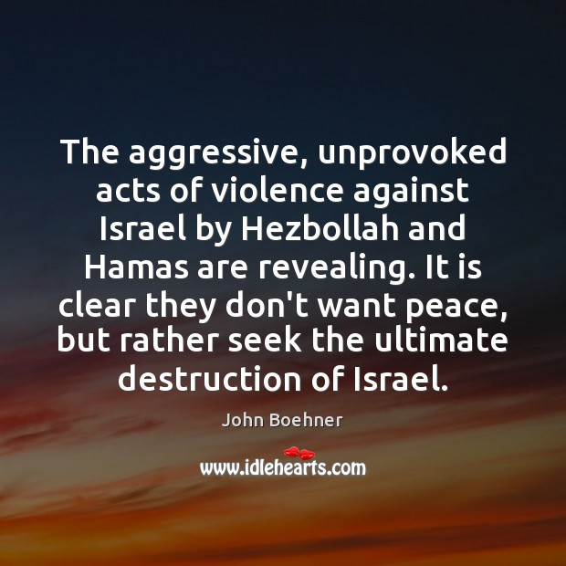 Image, The aggressive, unprovoked acts of violence against Israel by Hezbollah and Hamas