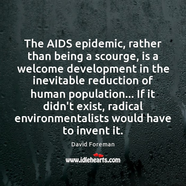 Image, The AIDS epidemic, rather than being a scourge, is a welcome development