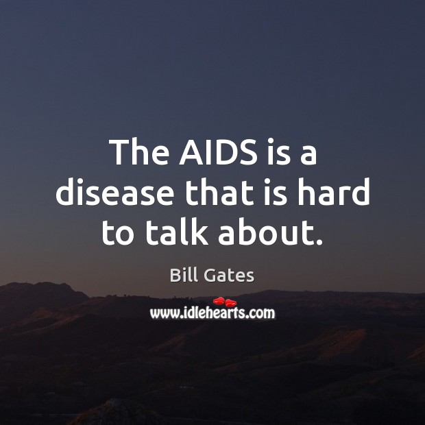 Image, The AIDS is a disease that is hard to talk about.