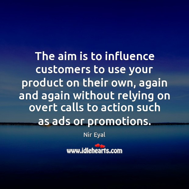 The aim is to influence customers to use your product on their Image