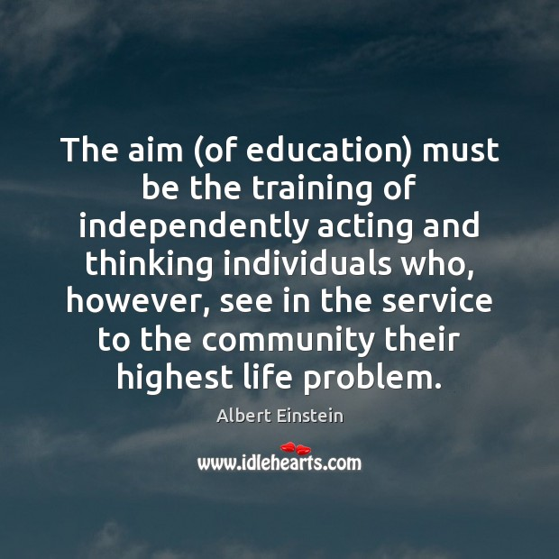 Image, The aim (of education) must be the training of independently acting and