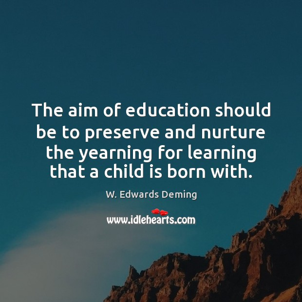 Image, The aim of education should be to preserve and nurture the yearning