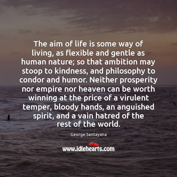 The aim of life is some way of living, as flexible and Image