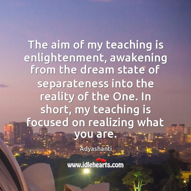 Image, The aim of my teaching is enlightenment, awakening from the dream state
