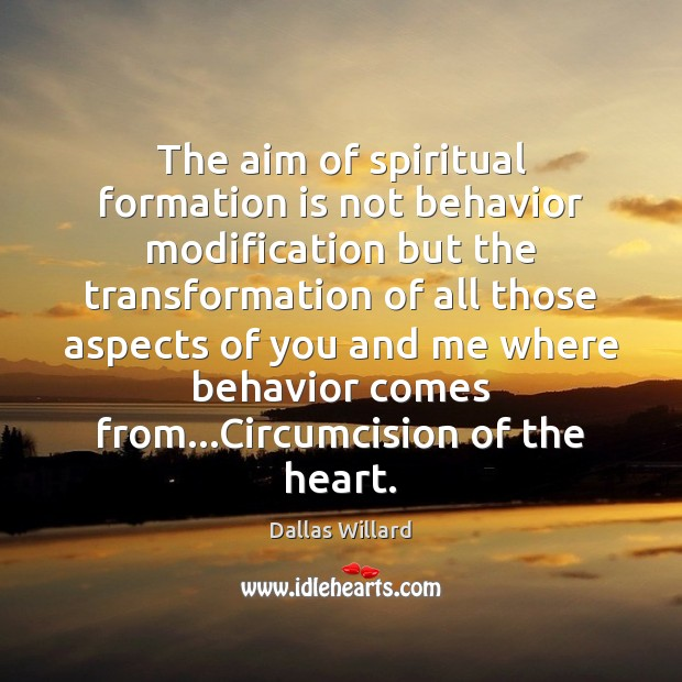 Image, The aim of spiritual formation is not behavior modification but the transformation