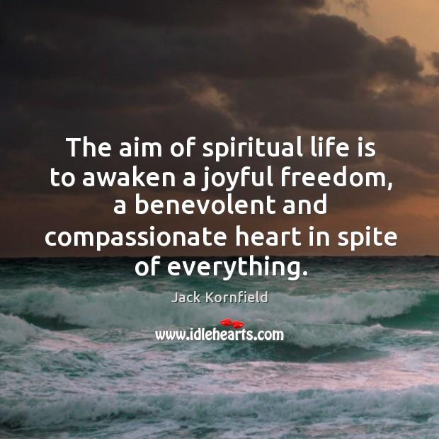 The aim of spiritual life is to awaken a joyful freedom, a Image