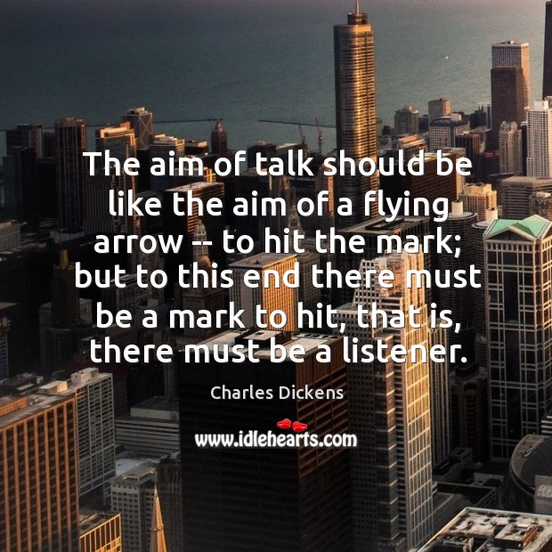 The aim of talk should be like the aim of a flying Image
