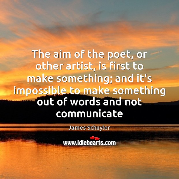 Image, The aim of the poet, or other artist, is first to make