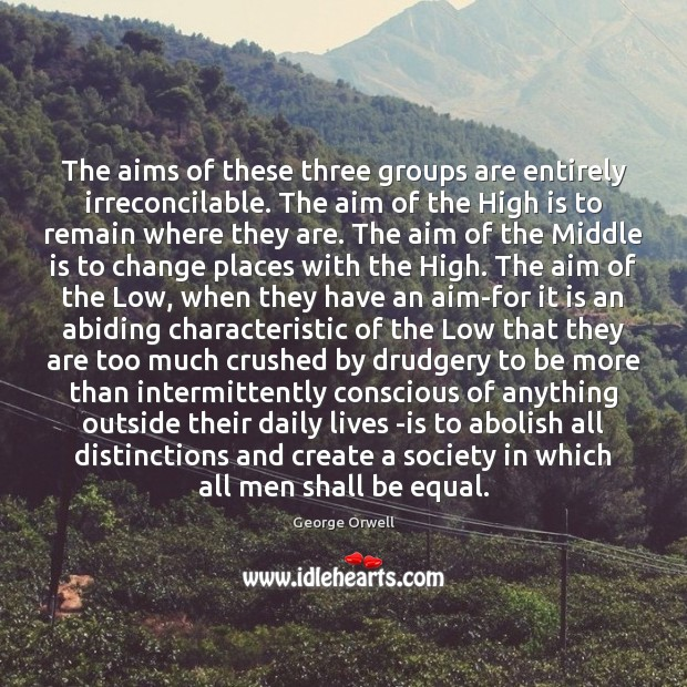 The aims of these three groups are entirely irreconcilable. The aim of Image