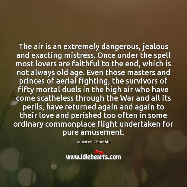Image, The air is an extremely dangerous, jealous and exacting mistress. Once under