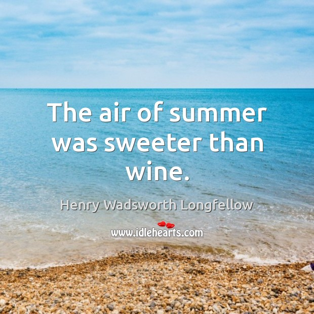 Image, The air of summer was sweeter than wine.