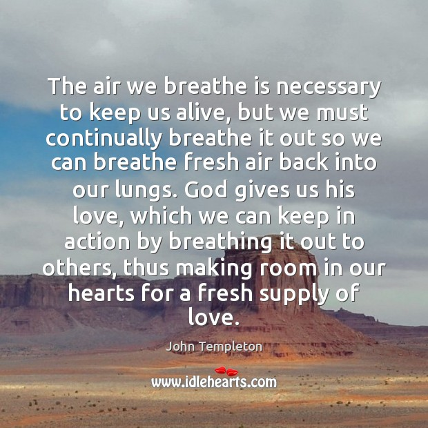 The air we breathe is necessary to keep us alive, but we Image