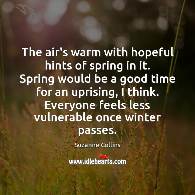 The air's warm with hopeful hints of spring in it. Spring would Image