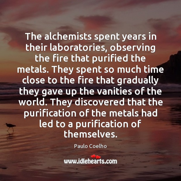 The alchemists spent years in their laboratories, observing the fire that purified Image