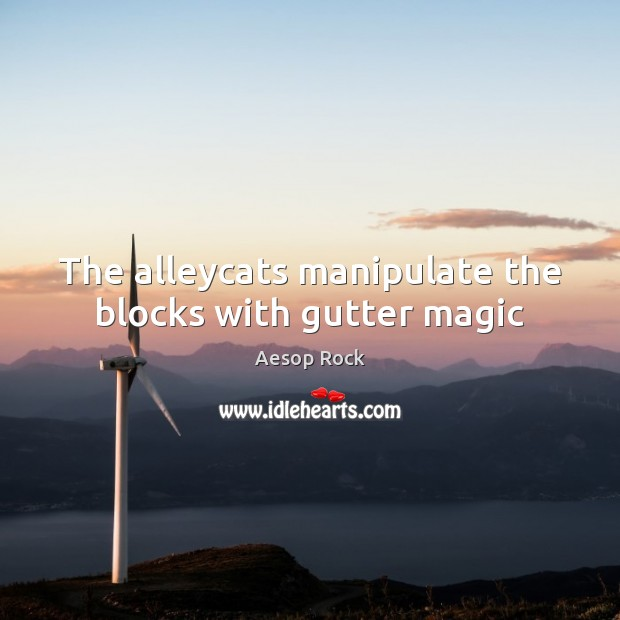 Image, The alleycats manipulate the blocks with gutter magic