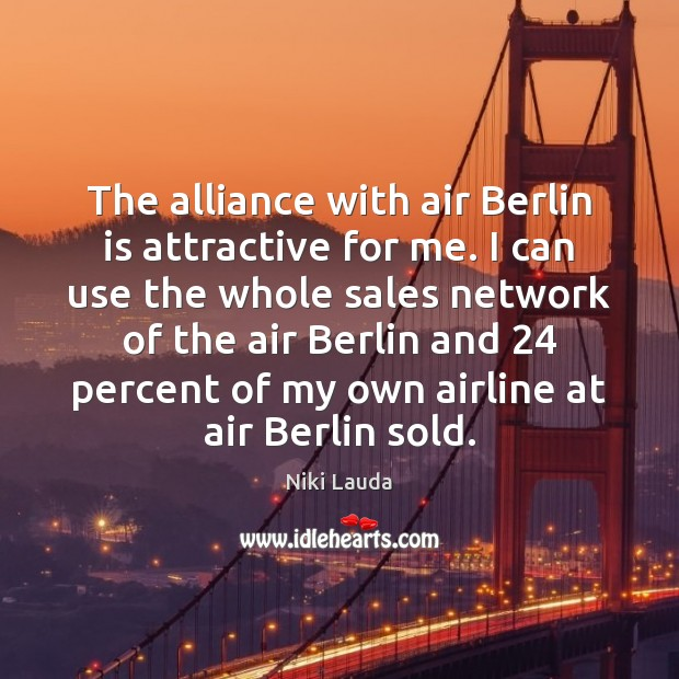 Image, The alliance with air Berlin is attractive for me. I can use