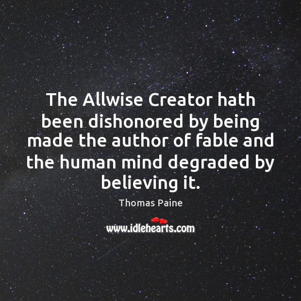 Image, The Allwise Creator hath been dishonored by being made the author of