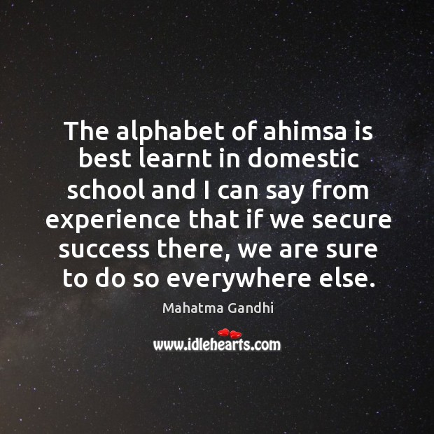 The alphabet of ahimsa is best learnt in domestic school and I Image