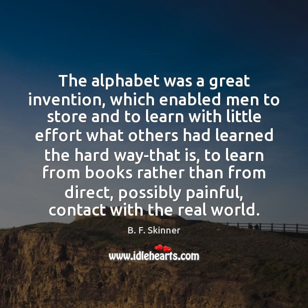 Image, The alphabet was a great invention, which enabled men to store and