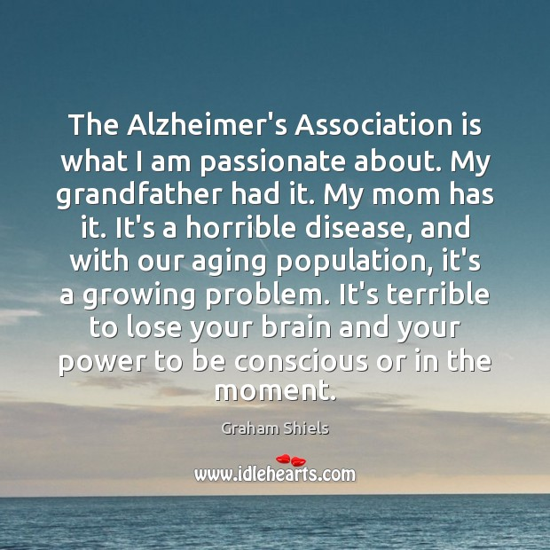 Image, The Alzheimer's Association is what I am passionate about. My grandfather had