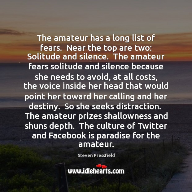 The amateur has a long list of fears.  Near the top are Image
