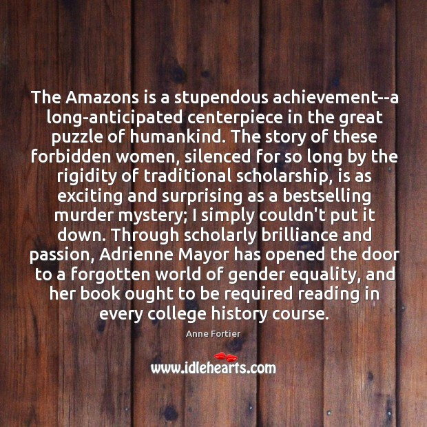 The Amazons is a stupendous achievement–a long-anticipated centerpiece in the great puzzle Image