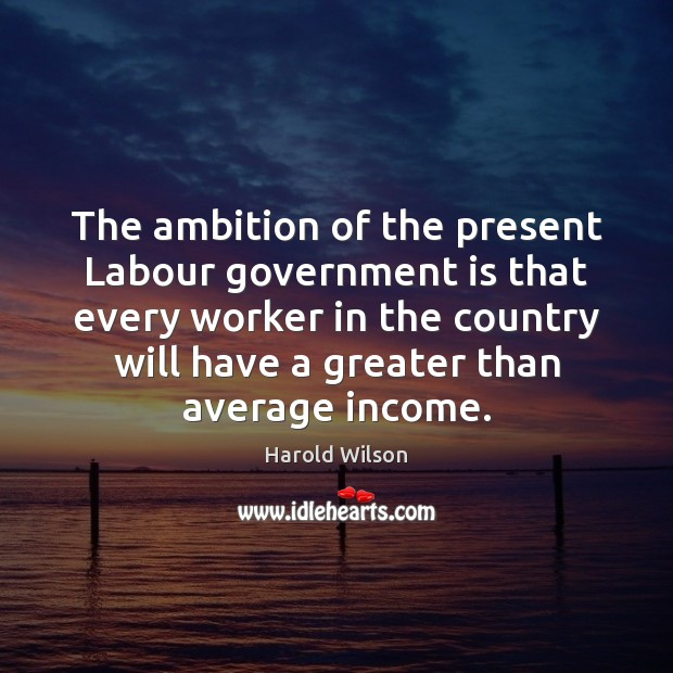 Image, The ambition of the present Labour government is that every worker in