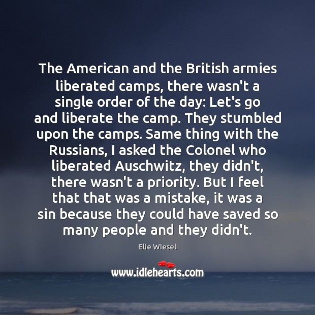 The American and the British armies liberated camps, there wasn't a single Image