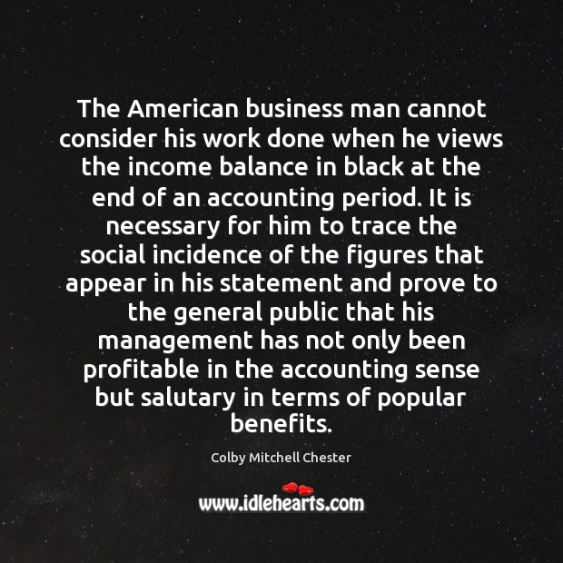 Image, The American business man cannot consider his work done when he views