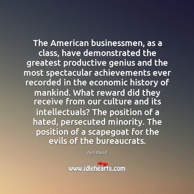 The American businessmen, as a class, have demonstrated the greatest productive genius Image