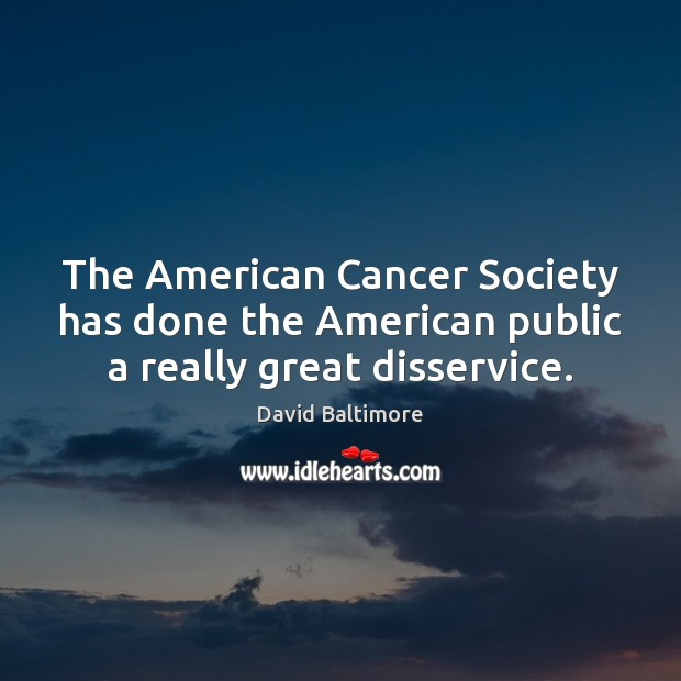 Image, The American Cancer Society has done the American public a really great disservice.