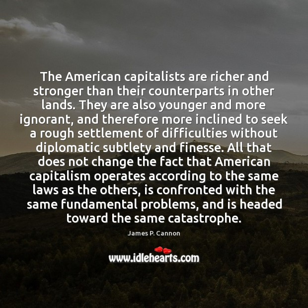 Image, The American capitalists are richer and stronger than their counterparts in other