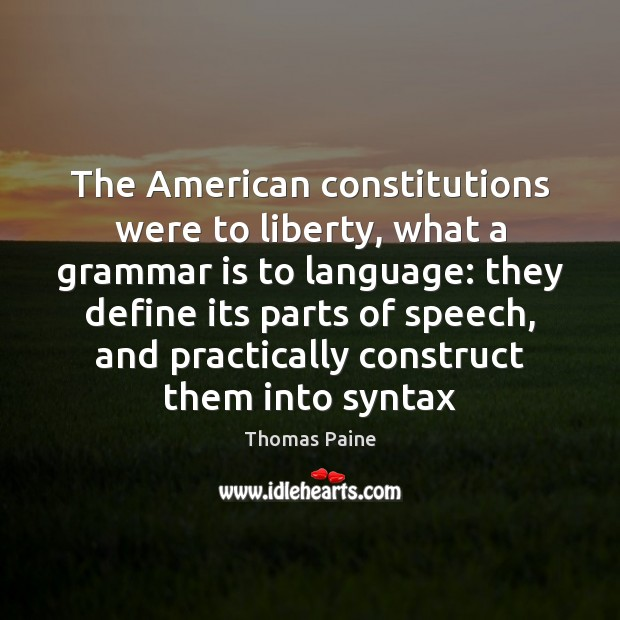 Image, The American constitutions were to liberty, what a grammar is to language: