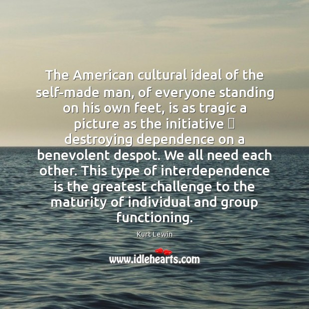 Image, The American cultural ideal of the self-made man, of everyone standing on