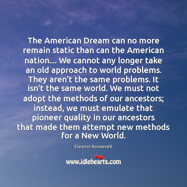 Image, The American Dream can no more remain static than can the American