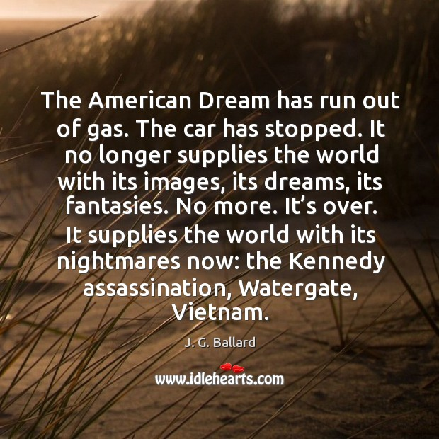 The american dream has run out of gas. The car has stopped. Image