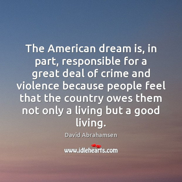 The American dream is, in part, responsible for a great deal of Image