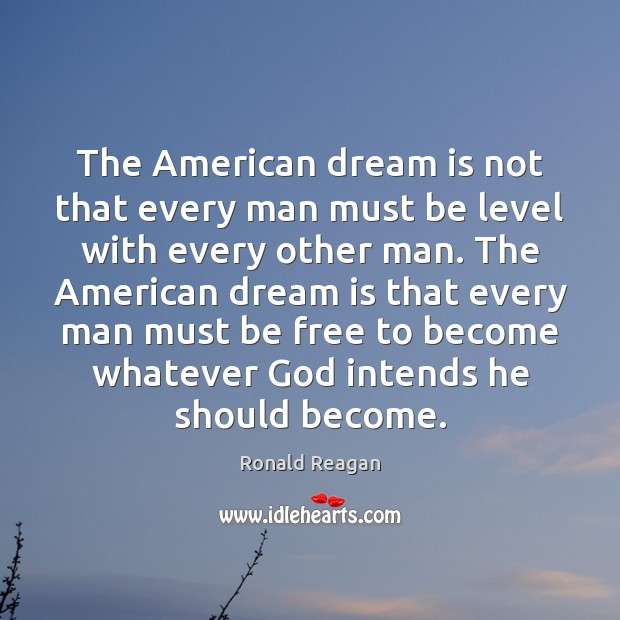 Image, The American dream is not that every man must be level with