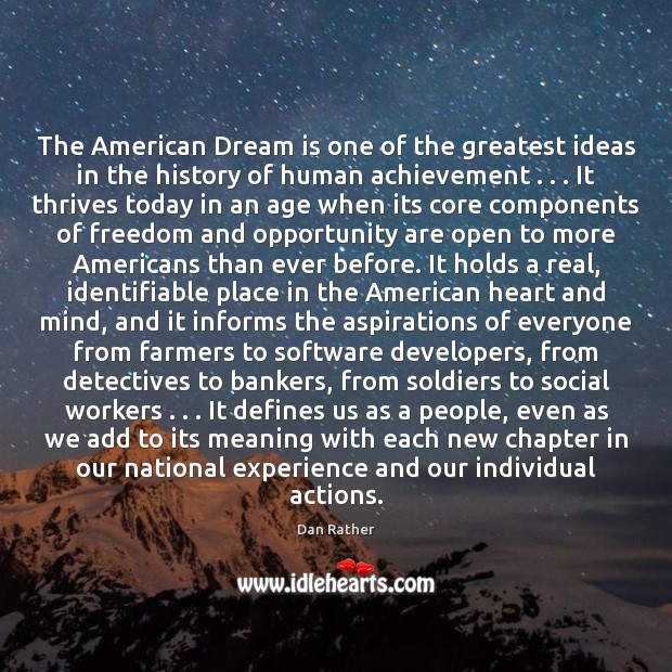 The American Dream is one of the greatest ideas in the history Image