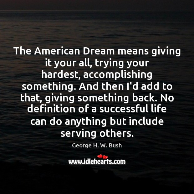 Image, The American Dream means giving it your all, trying your hardest, accomplishing