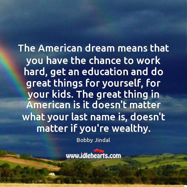 The American dream means that you have the chance to work hard, Image