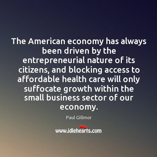 The american economy has always been driven by the entrepreneurial nature of its citizens Image