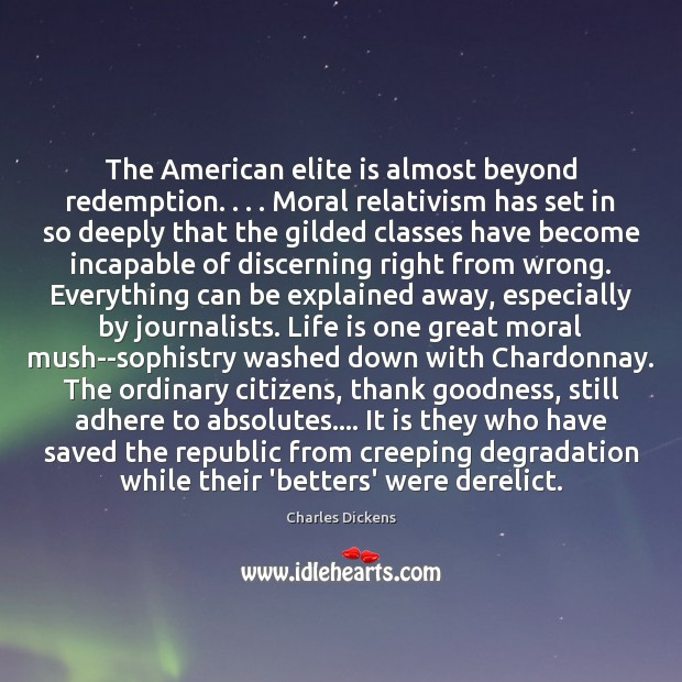 Image, The American elite is almost beyond redemption. . . . Moral relativism has set in