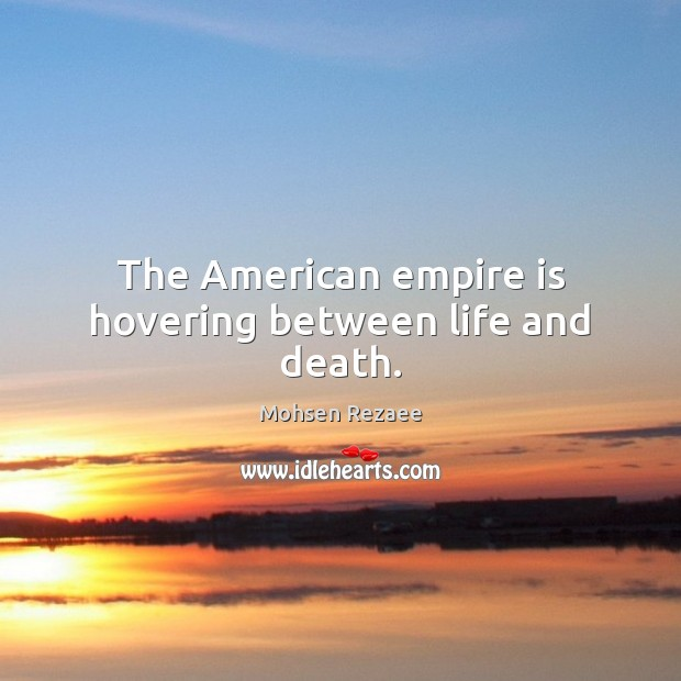 Image, The American empire is hovering between life and death.