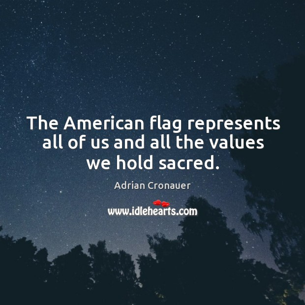 Image, The american flag represents all of us and all the values we hold sacred.