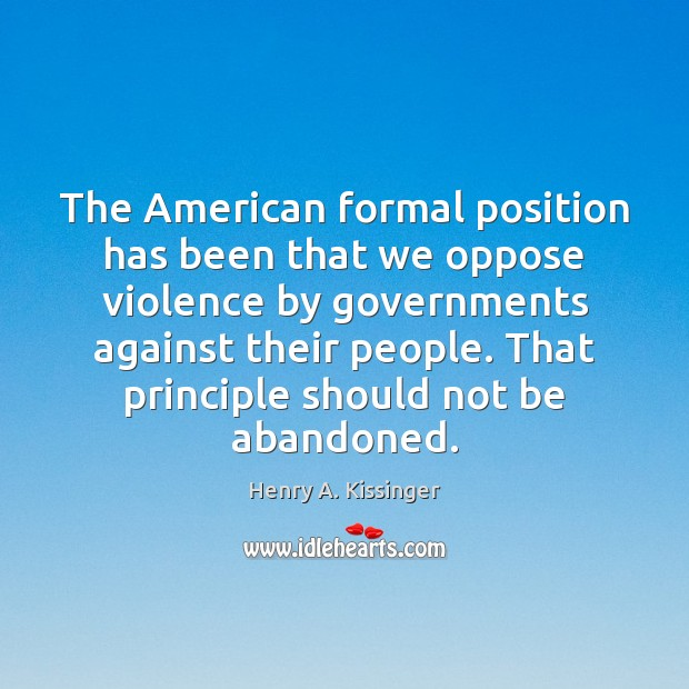Image, The American formal position has been that we oppose violence by governments