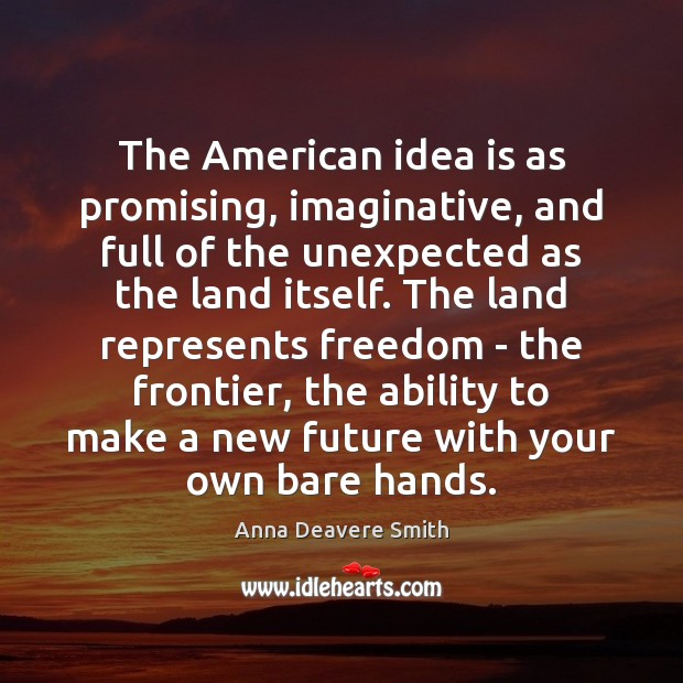 Image, The American idea is as promising, imaginative, and full of the unexpected