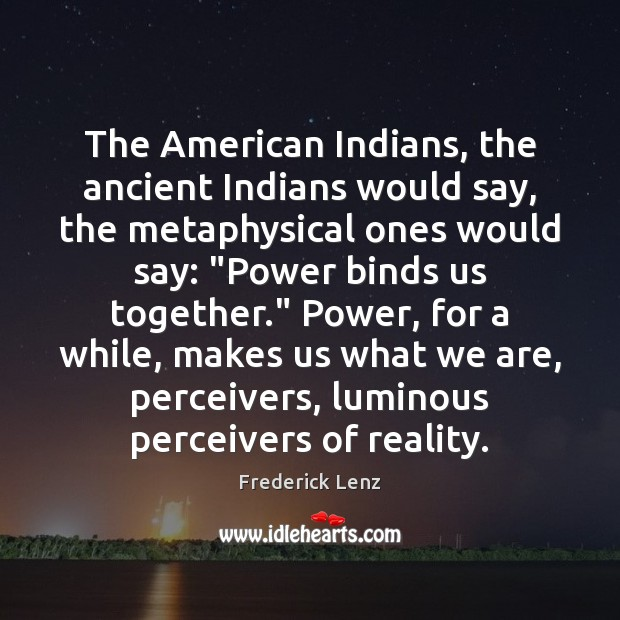 Image, The American Indians, the ancient Indians would say, the metaphysical ones would